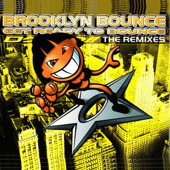 Brooklyn Bounce - Get Ready to Bounce (The Remixes)