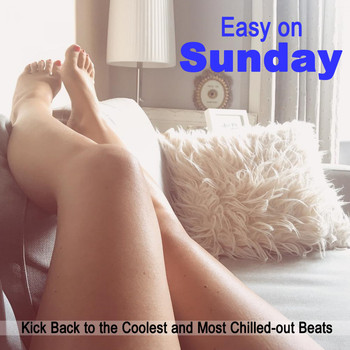 Various Artists - Easy on Sunday (Kick Back to the Coolest and Most Chilled-Out Beats) & DJ Mix