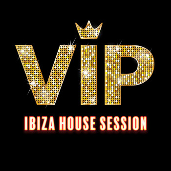 Various Artists - VIP Ibiza House Session