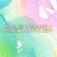 Alex Nöthlich - Pale Beauty