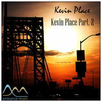 Kevin Place - Kevin Place, Pt. 2