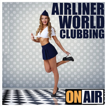 Various Artists - Airliner World Clubbing (Exclusive House Selection)