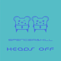 Spencer & Hill - Heads Off