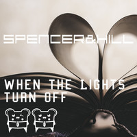 Spencer & Hill - When the Lights Turn Off