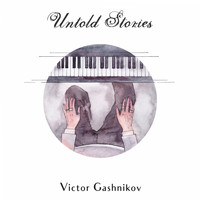 Victor Gashnikov - Untold Stories