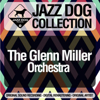 The Glenn Miller Orchestra - Jazz Dog Collection
