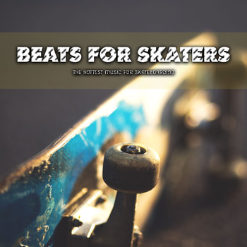 Various Artists - Beats for Skaters (The Hottest Music for Skateboarding)