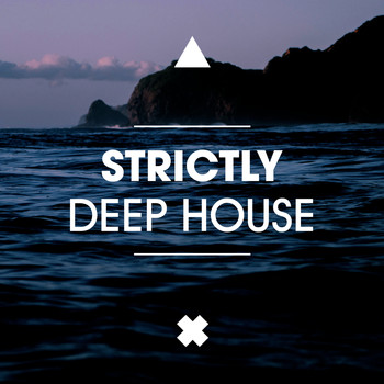 Strictly deep house 2017 various artists high for House music lovers