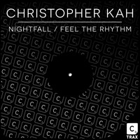 Christopher Kah - Nightfall / Feel The Rhythm