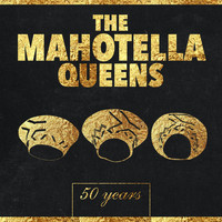 Mahotella Queens - 50 Years
