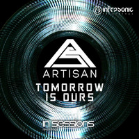 Artisan - Tomorrow Is Ours
