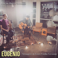 Eugenio - Strangers in Love (Violin Version) [Live at Haven Sessions]