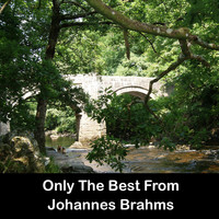Johannes Brahms - Only The Best From Johannes Brahms