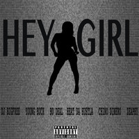 Young Buck - Hey Girl (feat. Young Buck, Bo Deal, Heat da Hustla, Chino Dinero & Zeaphy)