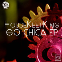 HouseKeepKing - Go Chica EP
