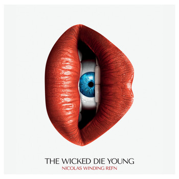 Various Artists - Nicolas Winding Refn Presents: The Wicked Die Young