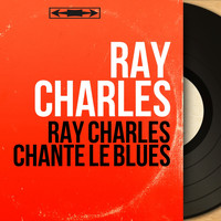 Ray Charles - Ray Charles chante le blues (Mono Version)
