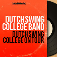 Dutch Swing College Band - Dutch Swing College On Tour (Mono Version)