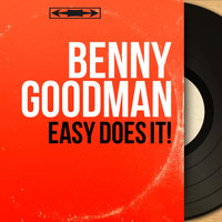 Benny Goodman - Easy Does It! (Mono Version)