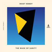 Reset Robot - The Mask of Sanity