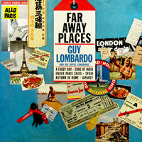 Guy Lombardo & His Royal Canadians - Far Away Places