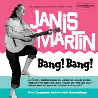 Janis Martin - Bang! Bang!: The Complete 1956 - 1960 Recordings