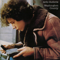 Arlo Guthrie - Washington County (Remastered 2004)