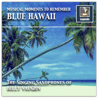 Billy Vaughn - Musical Moments to remember: The Singing Saxophones of Billy Vaughn