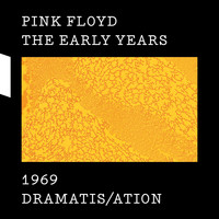 Pink Floyd - The Early Years 1969 DRAMATIS/ATION