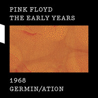 Pink Floyd - The Early Years 1968 GERMIN/ATION