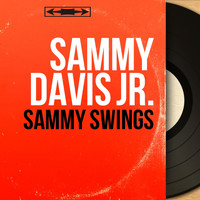 Sammy Davis Jr. - Sammy Swings (Mono Version)