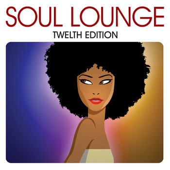 Various Artists - Soul Lounge Twelfth Edition