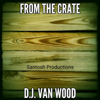DJ Van Wood - From the Crate