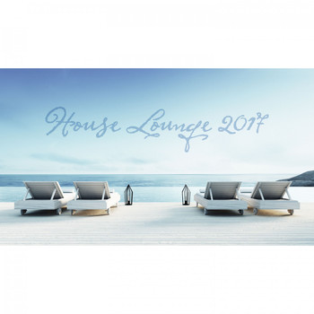 Various Artists - House Lounge 2017