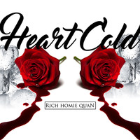 Rich Homie Quan - Heart Cold