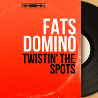 Fats Domino - Twistin' the Spots (Mono Version)