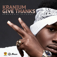 Kranium - Give Thanks