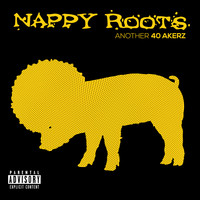 Nappy Roots - Another 40 Akerz