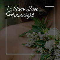 Moonnight - To Save Love