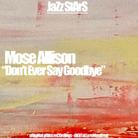 Mose Allison - Don't Ever Say Goodbye