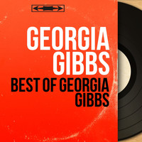 Georgia Gibbs - Best of Georgia Gibbs