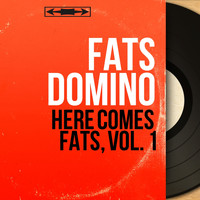 Fats Domino - Here Comes Fats, Vol. 1 (Mono Version)