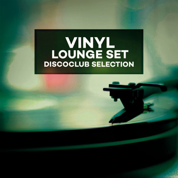 Various Artists - Vinyl Lounge Set (Discoclub Selection)