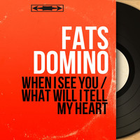 Fats Domino - When I See You / What Will I Tell My Heart (Mono Version)