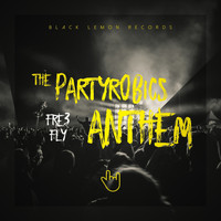 Fre3 Fly - The Partyrobics Anthem
