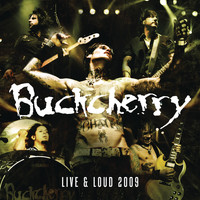 Buckcherry - Live And Loud 2009 (Explicit)