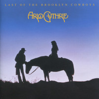 Arlo Guthrie - Last of the Brooklyn Cowboys (Remastered 2004)