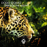 Doug Gomez - Tribes of The Jaguar