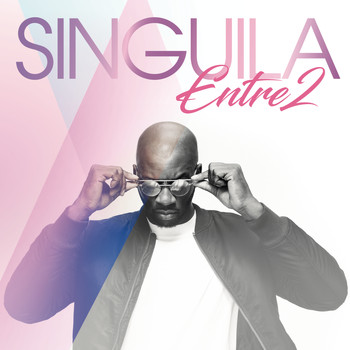 Singuila - Entre 2 (Explicit)