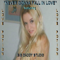 Love Potion - Never Gonna Fall in Love